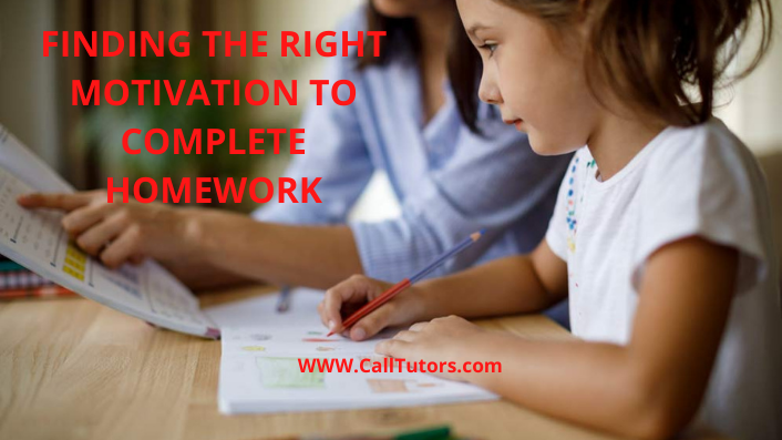 FINDING THE RIGHT MOTIVATION TO COMPLETE HOMEWORK